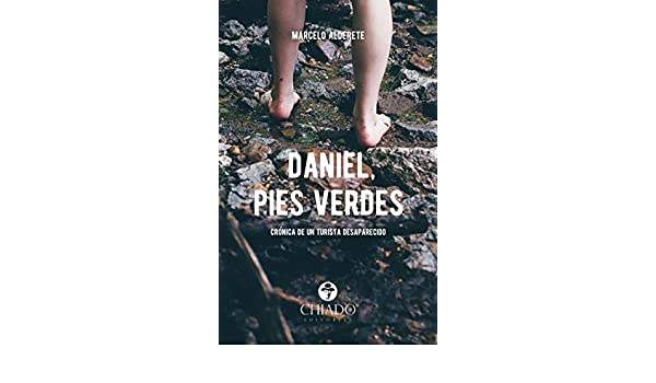 Amazon.com: Daniel, pies verdes (Spanish Edition) eBook: Marcelo Alderete: Kindle Store