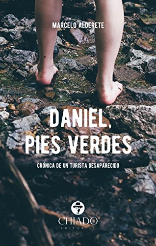 Daniel, pies verdes (Spanish Edition) by [Marcelo Alderete]
