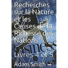 Recherches sur la Nature et les Causes de la Richesse des Nations: Livres 4 et 5 (French Edition)