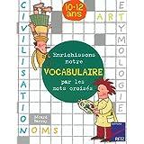 Enrichissons notre vocabulaire par les mots croisés: 10-12 ans