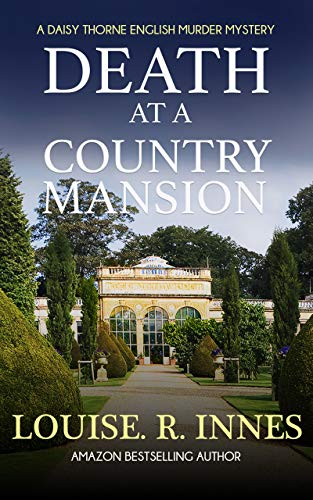 Death at a Country Mansion: A Daisy Thorne English Murder Mystery by [Innes, Louise. R.]