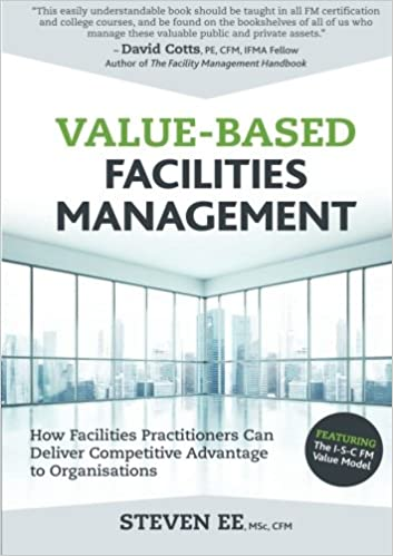 Amazon.com: Value-Based Facilities Management: How Facilities ...