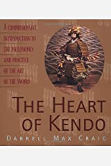 The Heart of Kendo: A Comprehensive Introduction to the Philosophy and Practice of the Art of the Sword Paperback
