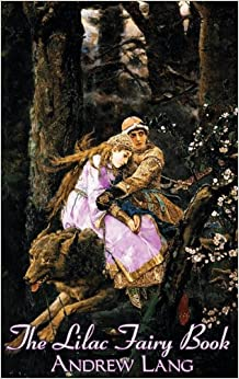 The Lilac Fairy Book by Andrew Lang, Fiction, Fairy Tales, Folk Tales, Legends & Mythology