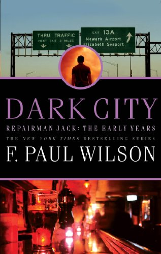 Dark City: Repairman Jack: The Early Years (Dark City F Paul Wilson)