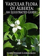 Vascular Flora of Alberta: An Illustrated Guide