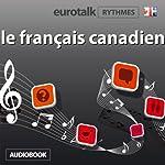 EuroTalk Rhythme le français canadien |  Eurotalk Ltd