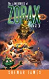 The Adventures of Zorax Zoomster, Shemar James, 1466908602