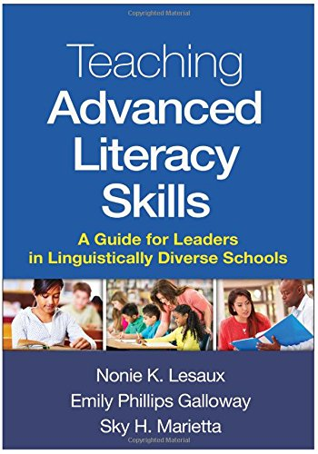 Teaching Advanced Literacy Skills: A Guide for Leaders in Linguistically Diverse ()