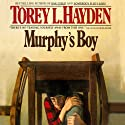 Murphy's Boy Audiobook by Torey Hayden Narrated by Loretta Rawlins