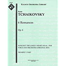 6 Romances, Op.6 (None but the Lonely Heart (No.6) – for voice and orchestra (original key)): Trumpet 1, 2 and 3 parts (Qty 2 each) [A3117]