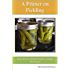 A Primer on Pickling: Learn How to Pickle Food in a Single Afternoon!