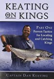 Keating on Kings Part One: Proven Tactics for Locating and Catching Kings