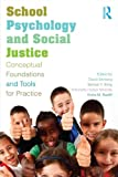 School Psychology and Social Justice : Conceptual Foundations and Tools for Practice, , 0415660416