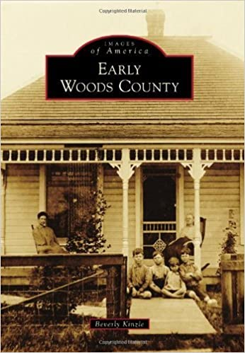 Book Early Woods County (Images of America Series) by Beverly Kinzie (2011-05-30)