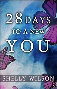 28 Days to a New YOU by [Wilson, Shelly]