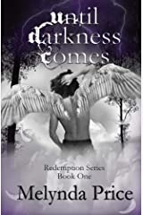 Until Darkness Comes (Redemption (Melynda Price)) Paperback