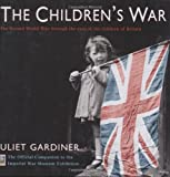 img - for The Children's War: The Second World War Through the Eyes of the Children of Britain book / textbook / text book