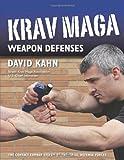 Krav Maga Weapon Defenses, David Kahn, 1594392404