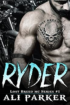 Ryder: (A Gritty Bad Boy MC Romance) (The Lost Breed MC Book 1) by [Parker, Ali]
