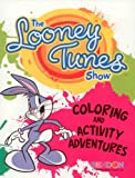 The Looney Tunes Show - Coloring & Adventure Book