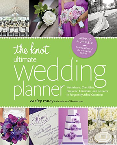 - The Knot Ultimate Wedding Planner [Revised Edition]: Worksheets, Checklists, Etiquette, Timelines, and Answers to Frequently Asked Questions
