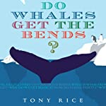 Do Whales Get the Bends? | Tony Rice