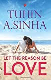 Let the Reason be Love