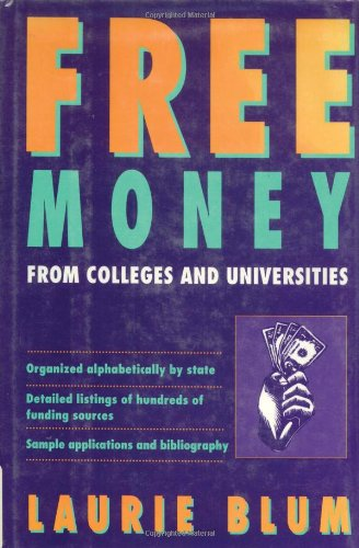 Free Money from Colleges and Universities (FREE MONEY SERIES)