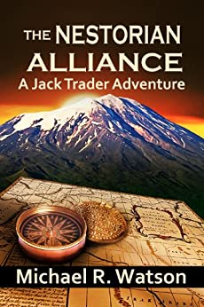 The Nestorian Alliance (A Jack Trader Adventure Book 1) by [Watson, Michael R.]