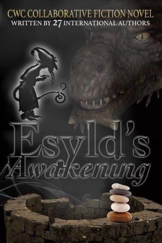 Esyld's Awakening: CWC Collaborative Novel (Volume 6)