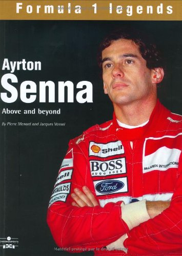 Ayrton Senna: Above and Beyond: Beyond Perfection (Formula 1 Legends Series)