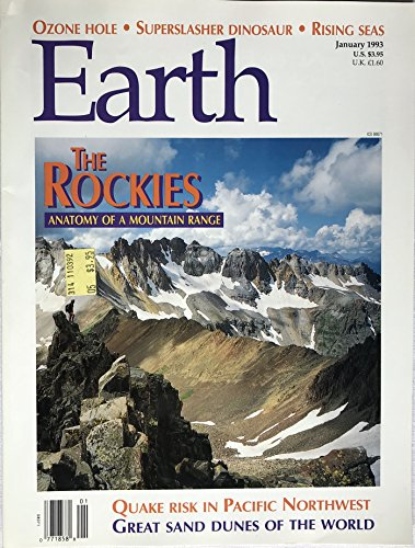 Earth The Science of Our Planet January 1993 The Rockies, Quake Risk in Pacific Northwest, Great Sand Dunes of the World +