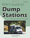 RVer's Guide to Dump Stations: A directory of RV dump stations in the United States