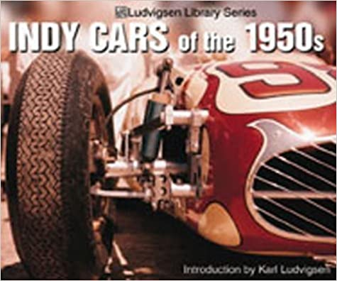 Indy Cars of the 1950s (Ludvigsen Library Series) by Ludvigsen, Karl published by Iconografix,U.S. (2000)