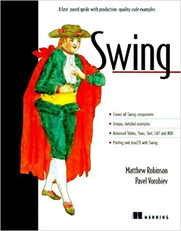 Book Swing: A fast-paced guide with production-quality code examples by Matthew Robinson (1999-12-01)
