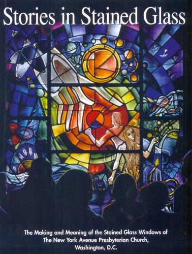 Stories in Stained Glass to Teach the Providence of God: The Making and Meaning of the Stained Glass Windows in the New York Avenue Presbyterian Church