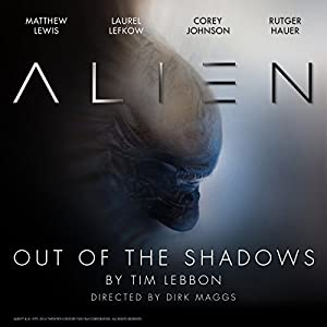 Alien: Out of the Shadows: An Audible Original Drama: Chapter One