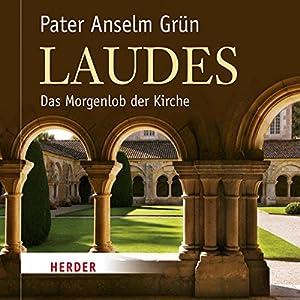 Laudes: Das Morgenlob der Kirche Hörbuch