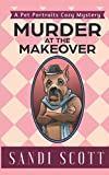 Murder at the Makeover: A Pet Portraits Cozy Mystery by  Sandi Scott in stock, buy online here