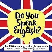 Les 1000 mots anglais les plus courants (Do you speak English?) | J. M. Gardner