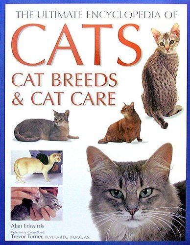 Ultimate Encyclopedia of Cats: Cat Breeds and Cat Care by Edwards, Alan (2007) Paperback by Hermes House
