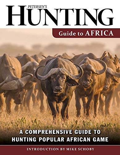 Pdf Outdoors Petersen's Hunting Guide to Africa: A Comprehensive Guide to Hunting Popular African Game