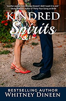 Kindred Spirits: A Romance About Love, Life, and the Afterlife . . . (Mimi Chronicles Book 3) by [Dineen, Whitney]