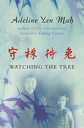 Watching the Tree : A Chinese Daughter Reflects on Happiness, Spiritual Beliefs and Universal Wisdom