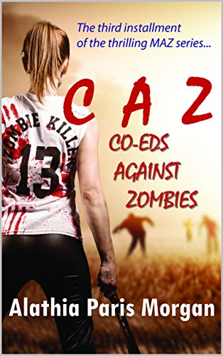 Co-Eds Against Zombies (Against Zombies Series Book 3) by [Morgan, Alathia Paris]