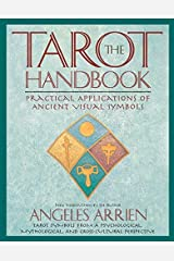 The Tarot Handbook: Practical Applications of Ancient Visual Symbols by Arrien, Angeles 1st (first) (1997) Paperback Paperback