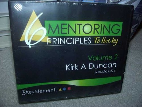 kirk duncan 6 mentoring principles to live by vol. 2