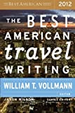 The Best American Travel Writing 2012 (Best American Series), , 0547808976