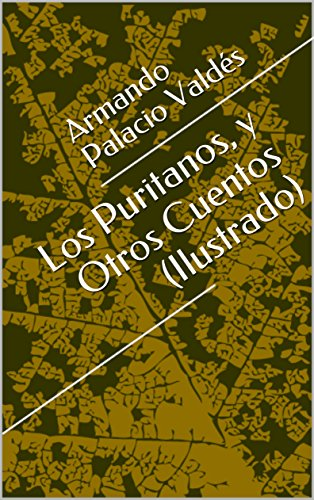 Los Puritanos, y Otros Cuentos (Ilustrado) (Spanish Edition)